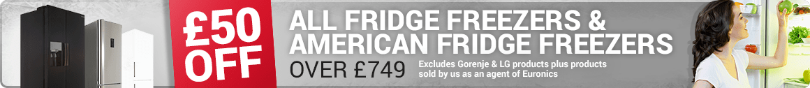 Save an extra £50 with selected fridge freezers over £749